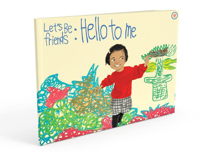 The first book for the Let's Be Friends project called Hello To Me.